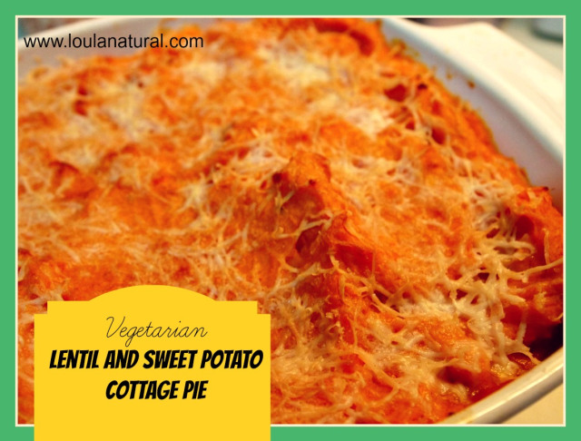 Lentil Sweet Potato Cottage Pie- Loula Natural