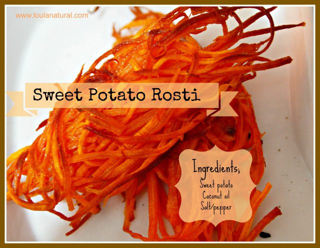 Sweet Potato Rosti Loula Natural
