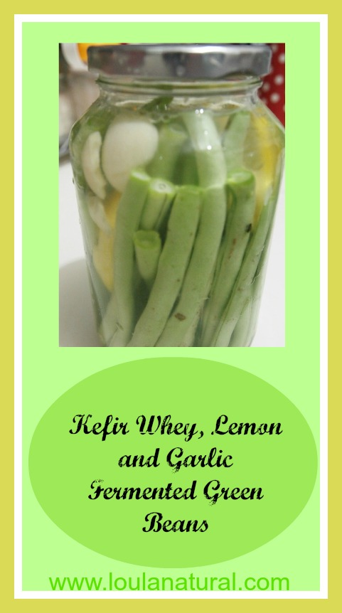 Kefir Whey, Lemon and Garlic Fermentd Green Beans Loula Natural Pin