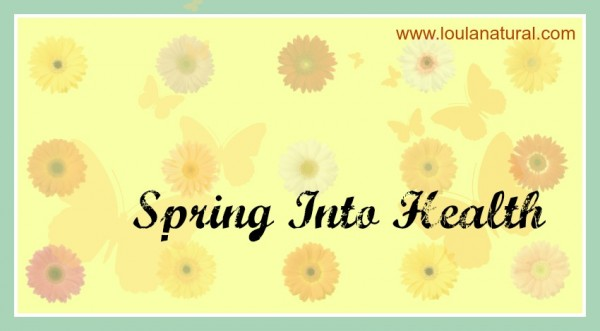 Spring into health Loula Natural