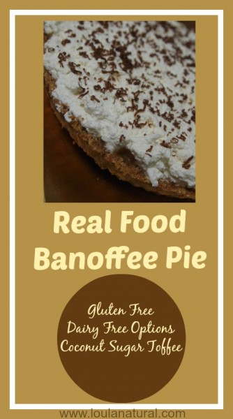 Real Food Banoffee Pie Loula Natural Pin