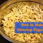 Homemade-Stovetop-Popcorn-stovetop-popcorn Nature's Nurture