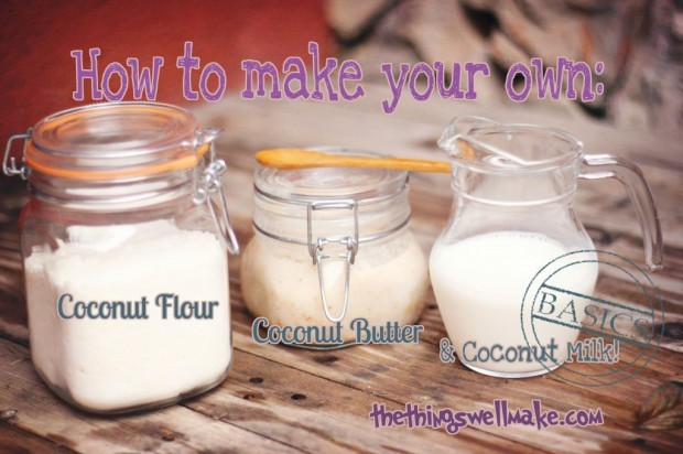 Coconut Milk, Flour and Butter Oh The Things We'll Make