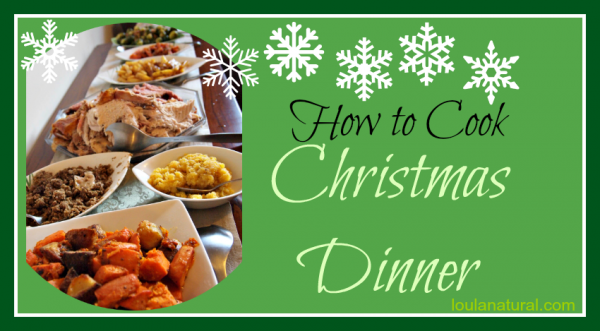 How to make Christmas Dinner Loula Naturalfb